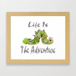 Life Is The Adventure Framed Art Print