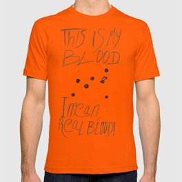 This is my Blood! T-shirt