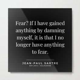 78  | Jean-Paul Sartre Quotes | 190810 Metal Print