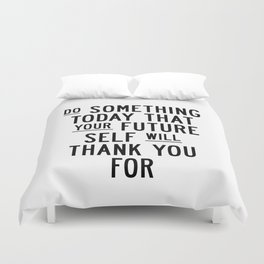 Do Something Today That Your Future Self Will Thank You For typography poster home decor wall art Duvet Cover