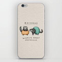 Raccoons Wearing Baggy Pantaloons iPhone Skin
