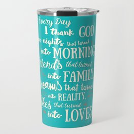 Thank God, inspirational quote for motivation, happy life, love, friends, family, dreams, home decor Travel Mug