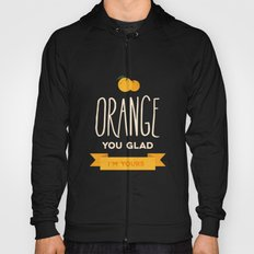 Orange you glad you're mine Hoody