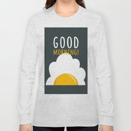 Good morning poster Long Sleeve T-shirt
