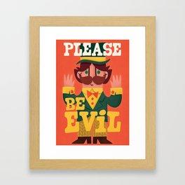 Be evil Framed Art Print
