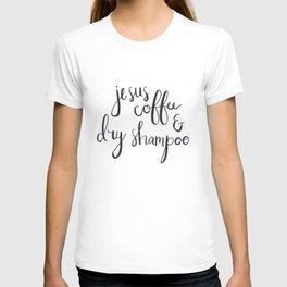 Jesus, Coffee & Dry Shampoo T-shirt