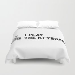 I play the keyboard Duvet Cover