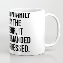 Freedom is never voluntarily given by the oppressor, it must be demanded by the oppressed. Coffee Mug