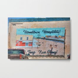 Hometown Hospitality Some Things Never Change Metal Print