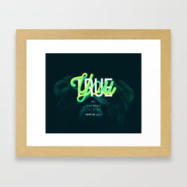 True You Framed Art Print