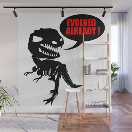Evolved already Wall Mural