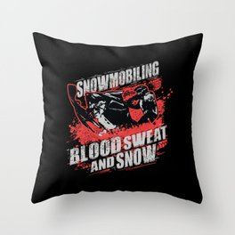 Snowmobile Snowmobiling Blood Sweat and Snow Throw Pillow