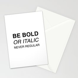 Be bold or italic, never regular Stationery Cards
