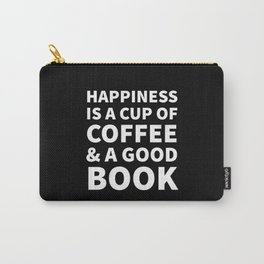 Happiness is a Cup of Coffee & a Good Book (Black) Carry-All Pouch
