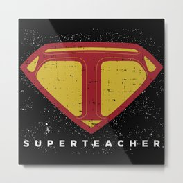Superteacher | Teacher School Hero Metal Print