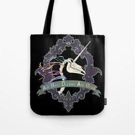 All Your Dreams Are Dead Tote Bag