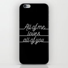 All of me.. Loves all of you iPhone & iPod Skin