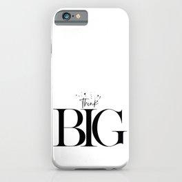 Text Art THINK BIG iPhone Case