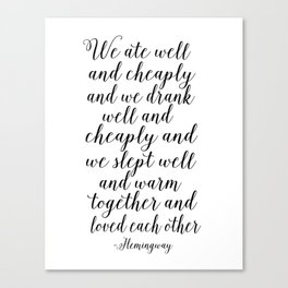 QUOTE, We Ate Well And Cheaply And We Drank Well And Cheaply And Love Each Other,Poems,Friends Gift Canvas Print