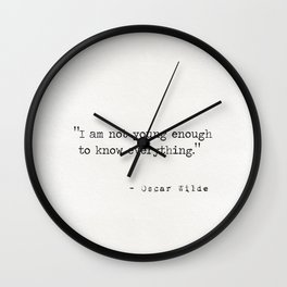 I am not young enough to know everything Wall Clock