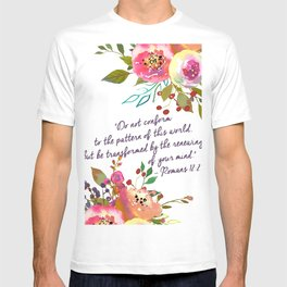 """""""Do not conform to the pattern of this world, but be transformed by the renewing of your mind."""" T-shirt"""