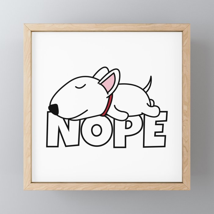 Nope Bull Terrier Framed Mini Art Print