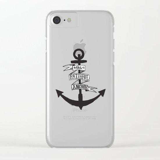 The Faithful Anchor Clear iPhone Case