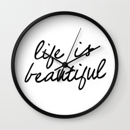 Life is Beautiful black and white contemporary minimalism typography design home wall decor bedroom Wall Clock