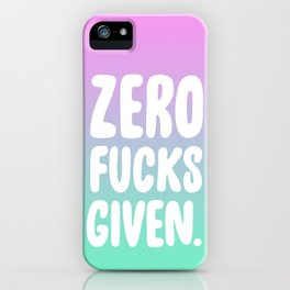 Zero Fucks Given. iPhone Case
