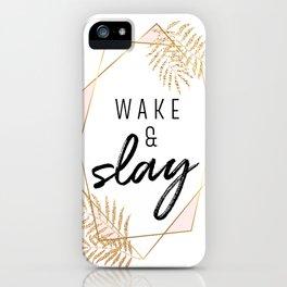 Wake & Slay iPhone Case