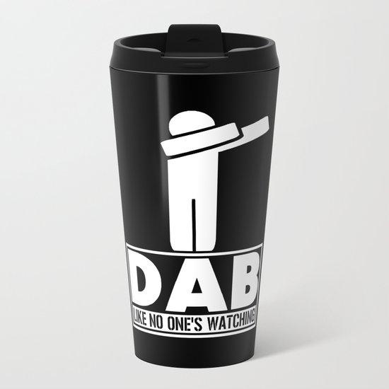 Dab Like No One's Watching Metal Travel Mug
