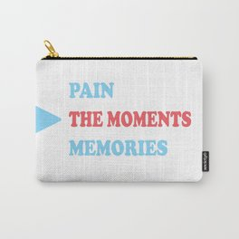 PAIN THE MOMENTS MEMORIES Carry-All Pouch