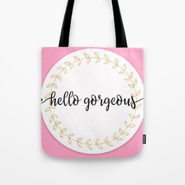 Hello Gorgeous Pink Edition Tote Bag