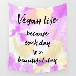 Vegan life because each day is a beautiful day - Pink Wall Tapestry