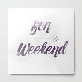 Bon Weekend Grungy lettering Metal Print