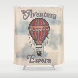 La Aventura Espera (Adventure Awaits in Spanish) Shower Curtain
