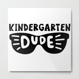 Kindergarten dude Metal Print