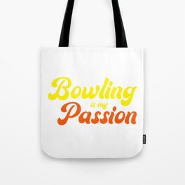 Bowling Is My Passion Split Strike Spare Bowl Gift Tote Bag