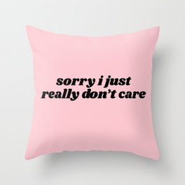 really don't care Throw Pillow