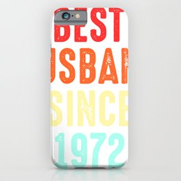 Husband Gift Best Since1972 Marriage Groom Present iPhone Case