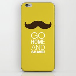 Go home and shave! iPhone Skin