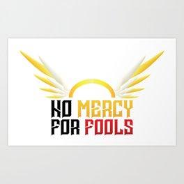 no mercy for fools Art Print