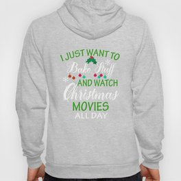 I Just Want to Bake Stuff and Watch Christmas movies Hoody