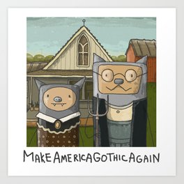 Make America Gothic Again Art Print