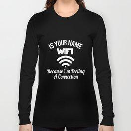 Wifi Funny Pickup Line T-Shirt Long Sleeve T-shirt