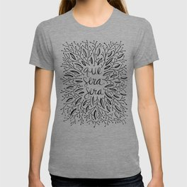 Whatever Will Be, Will Be – Black Ink T-shirt