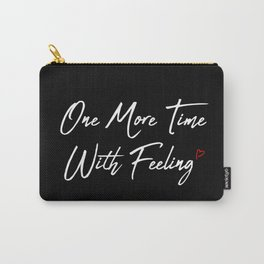 One More Time Carry-All Pouch
