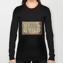 Live Love Travel Long Sleeve T-shirt