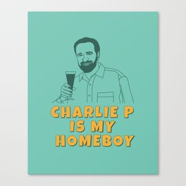 Charlie P Is My Homeboy Canvas Print