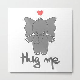 cute hand drawn lettering hug me quote with cartoon baby elephant Metal Print
